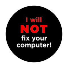 Geek Sticker I Will Not Fix Your Computer