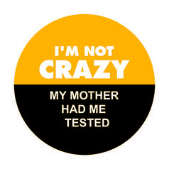 Geek Sticker My Mother Had Me Tested
